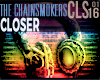 !BF Chainsmokers Closer
