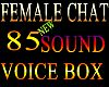 Female chat voice box