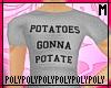 Potatoes Gonna Potate .m