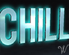 Vegas Baby Chill Sign