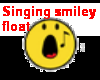 A singing Smiley Float