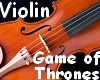 Violin Game of Thrones