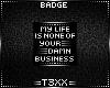 !TX - My Life Badge