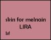 Skin for melanin Lira mh
