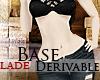 #LaDe Base Skin Derive