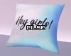 """""""Pillow """"Hey girls!"""""""