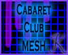 Cabaret Club Mesh