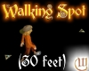 Walking Spot - 30 feet