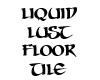 Liquid Lust Floor Sign