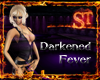 ~ST~ Darkened Fever Club