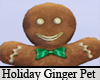 (DA5) Holiday Ginger Pet
