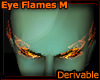 ! Eye Flames DER!