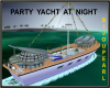 Party yacht at night