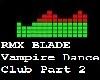 RMX Blade Vampire Part 2