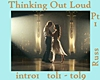 Thinking Out Loud Pt1