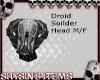 Droid Soilder Head M/F