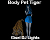 DJ Body Pet Tiger