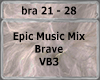 Epic Music Mix-Brave VB3