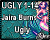 Jaira Burns: Ugly