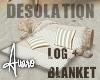 Desolation Log & Blanket