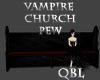 Vampire Church Pew