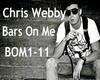 CHRIS WEBBY BARS ON ME