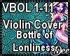 Violn:BottleOfLoneliness