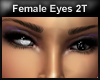 *dm* 2T Eyes - Female
