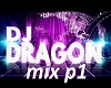 Dj dragon mix p1