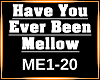 Have you ever been mello
