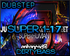 SUPER Superhuman Dubstep