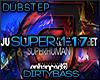SUPER Superhuman Dubstep