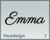 Headsign Emma