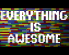 EVERYTHNG Is AWESOME