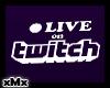 Live Twitch Sign W