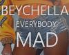 bey everybody mad