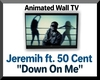 Down On Me Wall TV