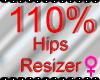 *M* Hips Resizer 110%