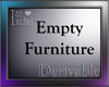 Empty Furniture