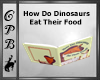 How Do Dino Eat Food