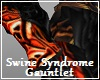 Swine Syndrome Gauntlet