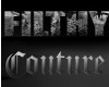 !M! FILTHY COUTURE TABLE