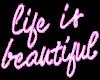 LWR}Life is beautiful
