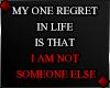 f MY ONE REGRET...
