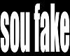 sou fake