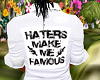 haters makes me famous