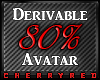 80% Avatar Derive