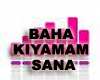 Baha Kiyamam Sana