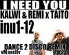 KALWI & REMI -I Need You