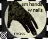 *m Moss small hands+ nai